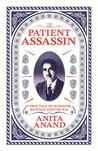 The Patient Assassin by Anita Anand