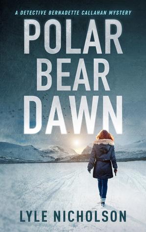 Polar Bear Dawn (Detective Bernadette Callahan Mystery #1)