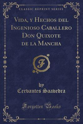 Vida, Y Hechos del Ingenioso Caballero Don Quixote de la Mancha