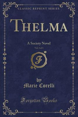 Thelma, Vol. 3 of 3: A Society Novel