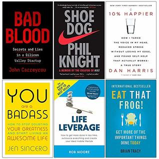 Bad Blood [Hardcover], Shoe Dog, 10% Happier, You Are a Badass, Life Leverage, Eat That Frog 6 Books Collection Set