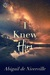 I Knew Him by Abigail de Niverville