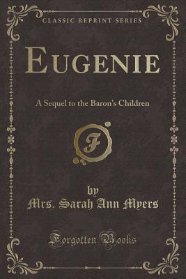 Eugenie: A Sequel to the Baron's Children