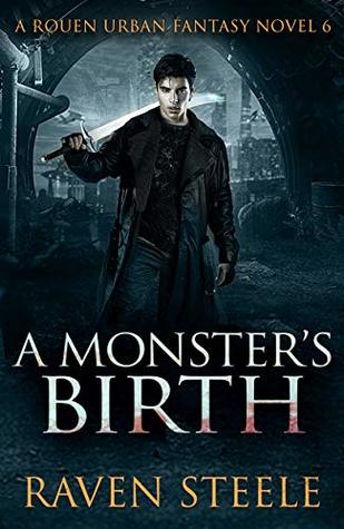 A Monster's Birth (Rouen Chronicles, #6)