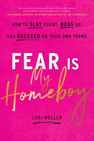 Fear Is My Homeboy How To Slay Doubt Boss Up And Succeed On Your Own Terms Free Pdf Epub Download