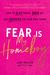 Fear Is My Homeboy by Judi Holler
