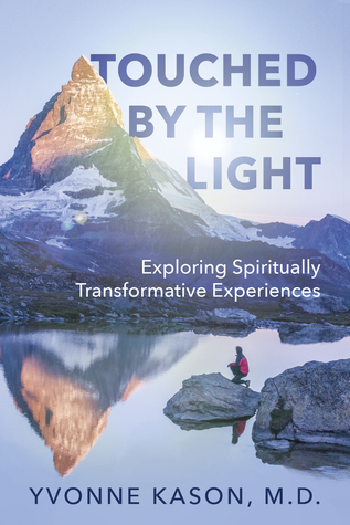 Touched by the Light: Exploring Spiritually Transformative Experiences