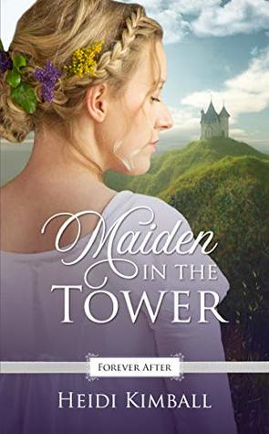 Maiden in the Tower (Forever After Retellings #5)