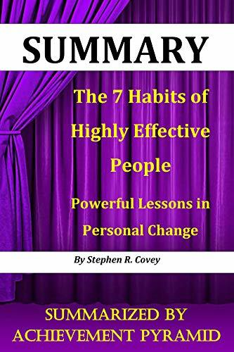 Summary : The 7 Habits of Highly Effective People: Powerful Lessons in Personal Change By Stephen R. Covey