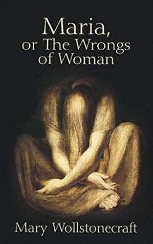 Maria: or, The Wrongs of Woman Annotated