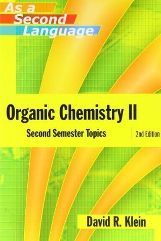 Organic Chemistry II as a Second Language: Second Semester Topics 2nd edition by David R. Klein (2005) Paperback