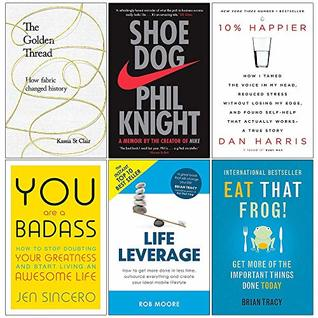 The Golden Thread [Hardcover], Shoe Dog, 10% Happier, You Are a Badass, Life Leverage, Eat That Frog 6 Books Collection Set