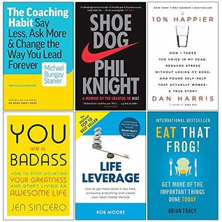 The Coaching Habit, Shoe Dog, 10% Happier, You Are a Badass, Life Leverage, Eat That Frog 6 Books Collection Set