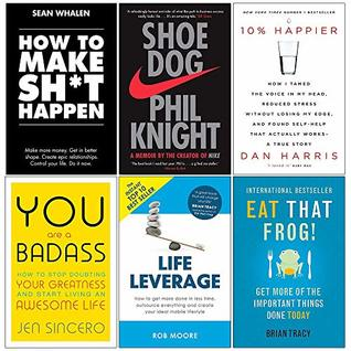 How to Make Sht Happen, Shoe Dog, 10% Happier, You Are A Badass, Life Leverage, Eat That Frog 6 Books Collection Set