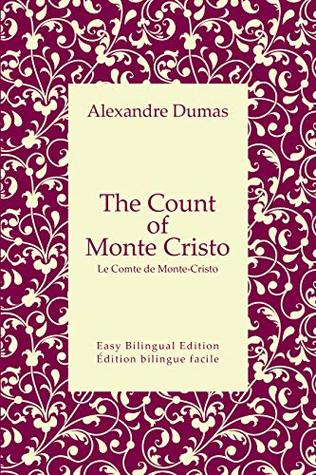 The Count of Monte Cristo - Le Comte de Monte-Cristo - English to French - Anglais vers le français: Easy Bilingual Edition - Édition bilingue facile (English and French t. 25)
