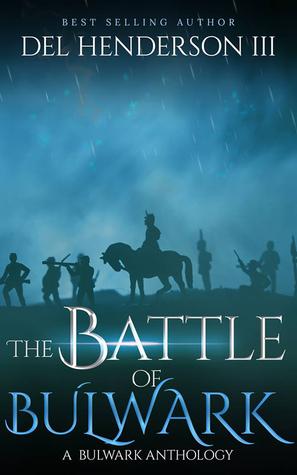 The Battle of Bulwark (Bulwark Anthology #7)