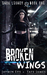 Broken Wings (Dark Legacy, #1)