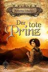 Der tote Prinz: Band 16 der Märchenspinnerei