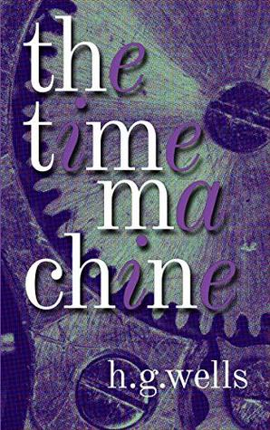 The Time Machine (illustrated version): with biography and text analysis