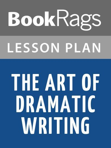Lesson Plans The Art of Dramatic Writing