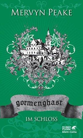 Gormenghast / Im Schloss: Neuausgabe