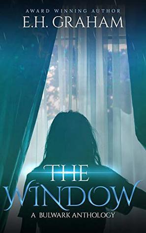 The Window (A Bulwark Anthology, #4)