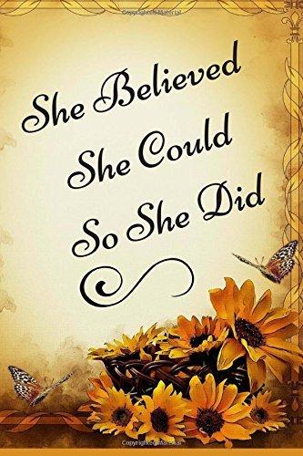 """Sunflower Journal: Lovely """"She Believed She Could So She Did' Sunflower Journal, Lined Journal, 150 Pages, 6 x 9, Journal For Girls, Journal For Women"""