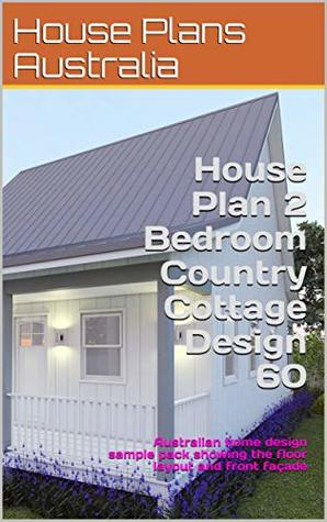 House Plan 2 Bedroom Country Cottage Design 60 Australian Home