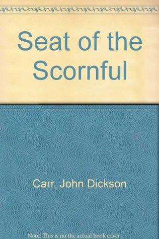 Seat of the Scornful