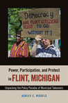 Power, Participation, and Protest in Flint, Michigan: Unpacking the Policy Paradox of Municipal Takeovers