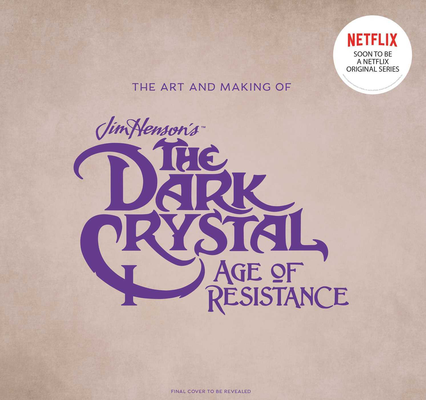The The Art and Making of The Dark Crystal: Age of Resistance