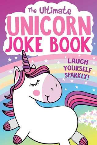 The Ultimate Unicorn Joke Book