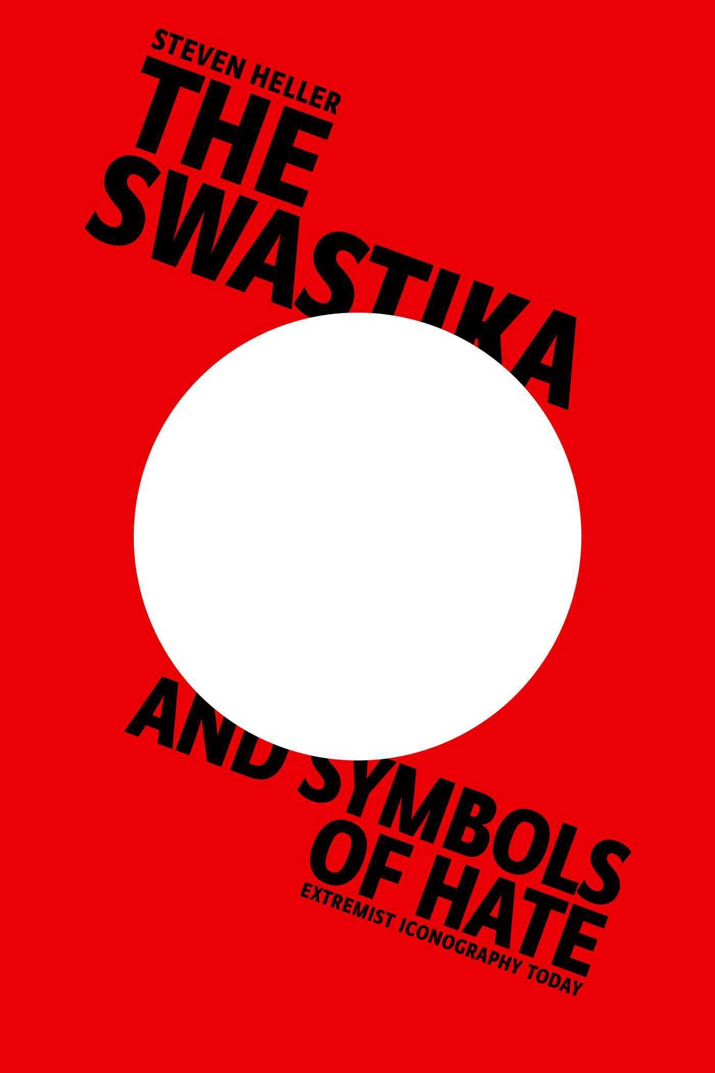 The Swastika and Symbols of Hate: Extremist Iconography Today