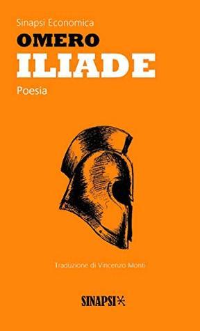 Iliade: Traduzione di Vincenzo Monti
