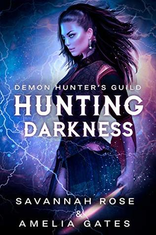 Hunting Darkness by Savannah Rose