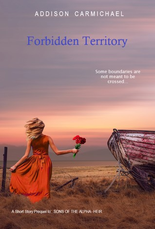 Forbidden Territory: prequel to HEIR-Sons of the Alpha
