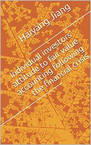 Individual investors' attitude to fair value accounting following the financial crisis