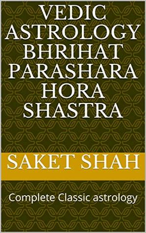 Vedic Astrology Bhrihat Parashara hora Shastra: Complete Classic astrology