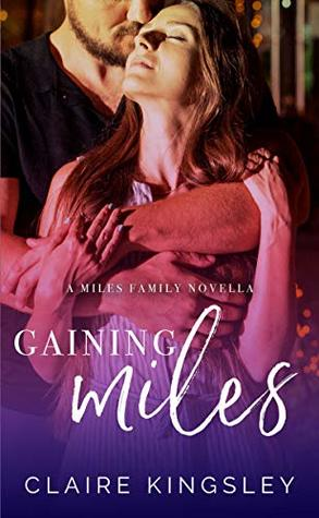 Gaining Miles by Claire Kingsley