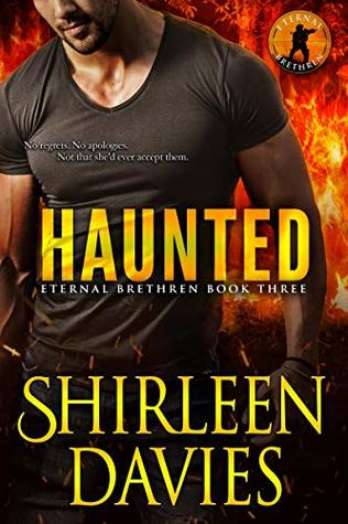 Haunted (Eternal Brethren Military Romantic Suspense Book 3)