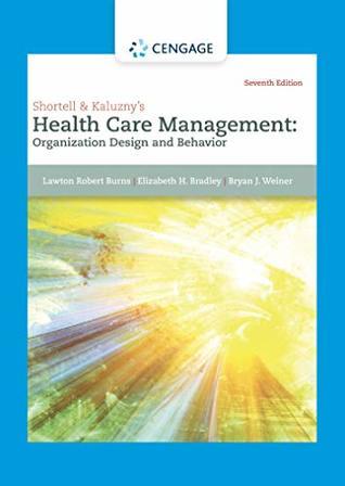 Shortell and Kaluzny's Healthcare Management: Organization Design and Behavior