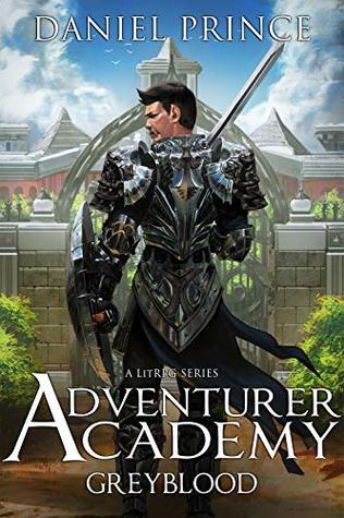 Adventurer Academy (Greyblood, #1) by Daniel Prince