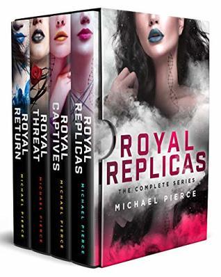 Royal Replicas: The Complete Series (Royal Replicas #1-4)