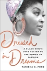 Dressed in Dreams by Tanisha C. Ford