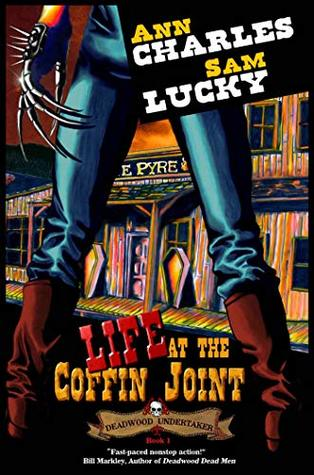 Life at the Coffin Joint (Deadwood Undertaker, #1)