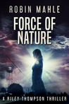 Force of Nature (A Riley Thompson Thriller Book 0)