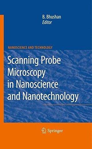 Scanning Probe Microscopy in Nanoscience and Nanotechnology (NanoScience and Technology)