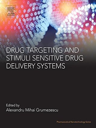 Drug Targeting and Stimuli Sensitive Drug Delivery Systems (Pharmaceutical Nanotechnology)