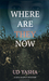 Where Are They Now (The Siya Rajput Mysteries, #1)