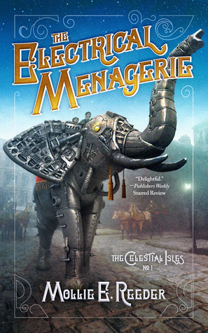 The Electrical Menagerie (The Celestial Isles #1)